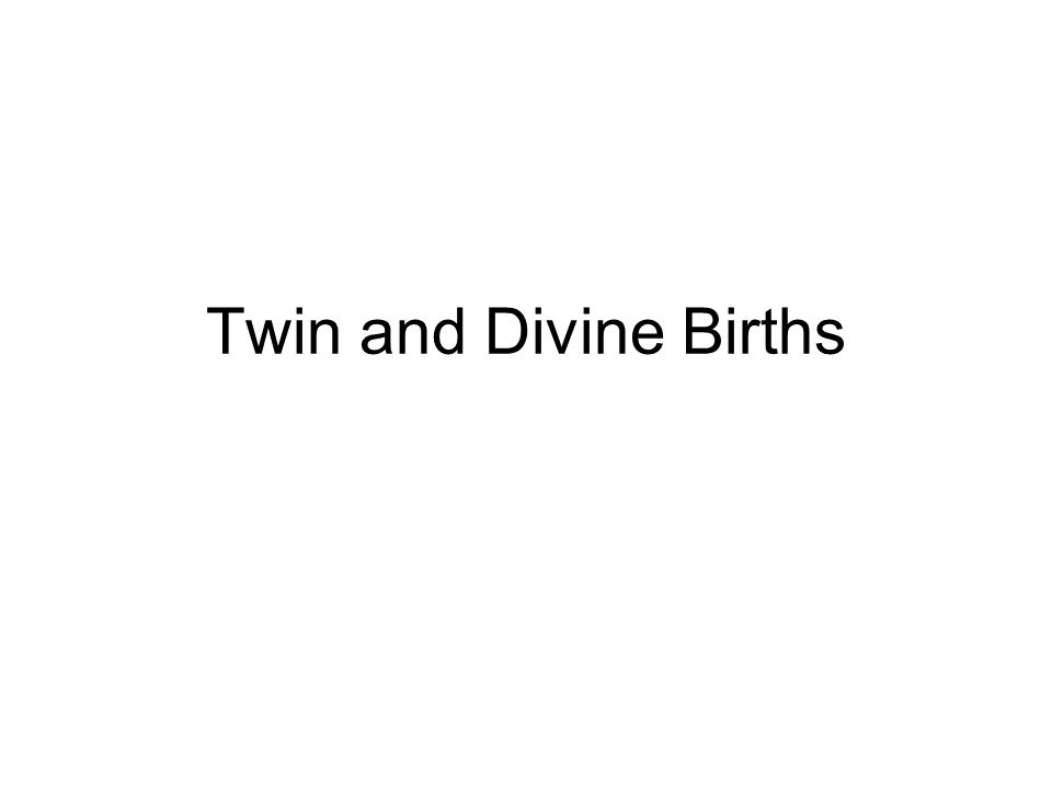 Twin and Divine Births