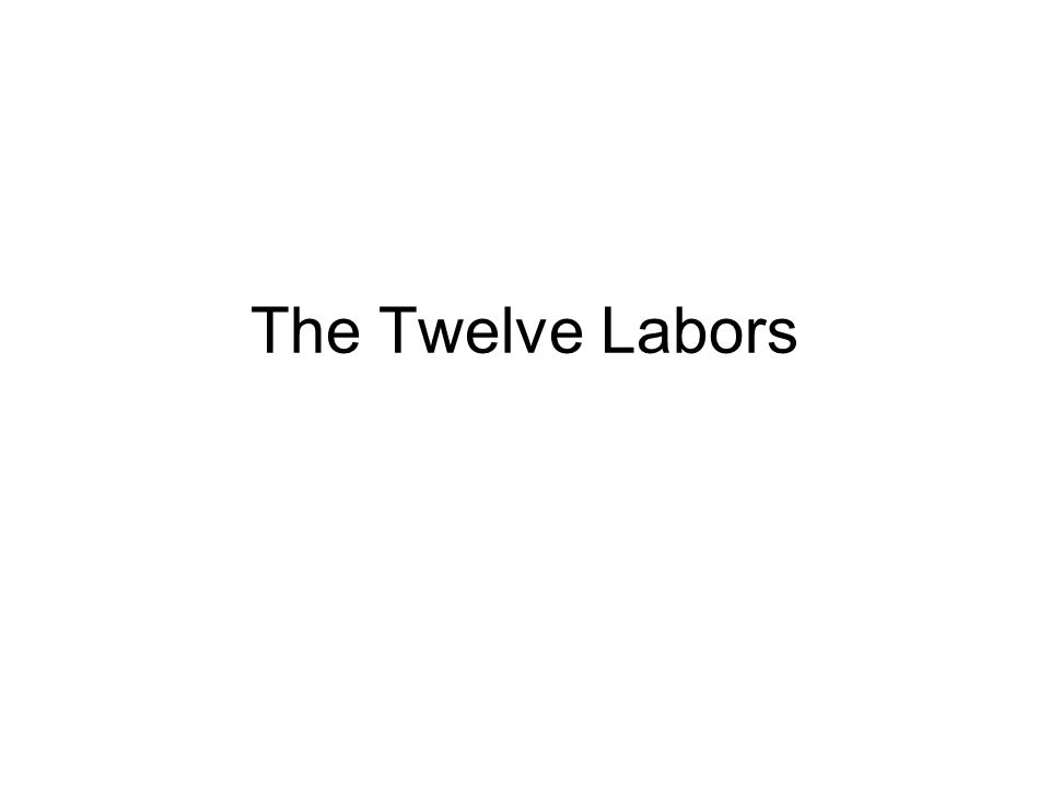The Twelve Labors