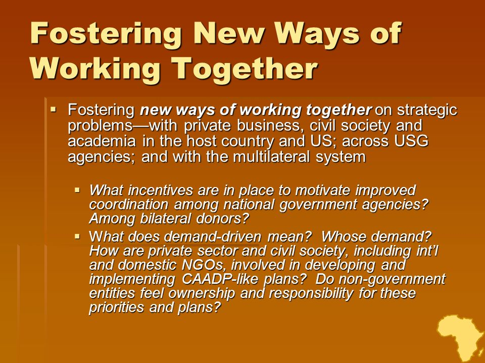 Fostering New Ways of Working Together Fostering new ways of working together on strategic problemswith private business, civil society and academia i