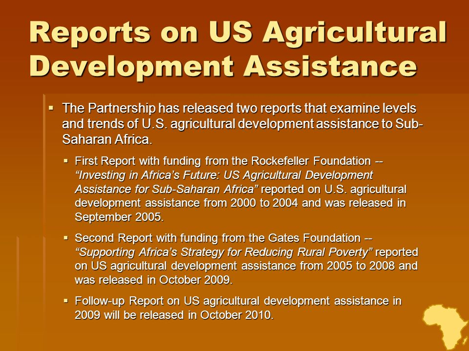 Scope & Methods Aims to capture in a simple, concise, and repeatable manner the agricultural development assistance conveyed by the US government and categorize each institutions assistance according to the following categories: Aims to capture in a simple, concise, and repeatable manner the agricultural development assistance conveyed by the US government and categorize each institutions assistance according to the following categories: On-Farm Productivity Enhancements, On-Farm Productivity Enhancements, Agriculture-related Physical Infrastructure, and Agriculture-related Physical Infrastructure, and Agriculture-related Policy and Market Infrastructure Agriculture-related Policy and Market Infrastructure Emphasis is on institutions that contribute more than an incidental level of concessional or grant financing for agricultural development in Sub- Saharan Africa.