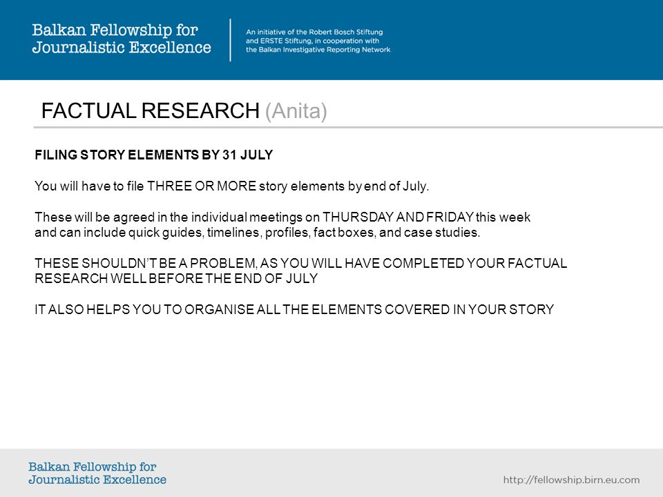 FACTUAL RESEARCH (Anita) FILING STORY ELEMENTS BY 31 JULY You will have to file THREE OR MORE story elements by end of July.