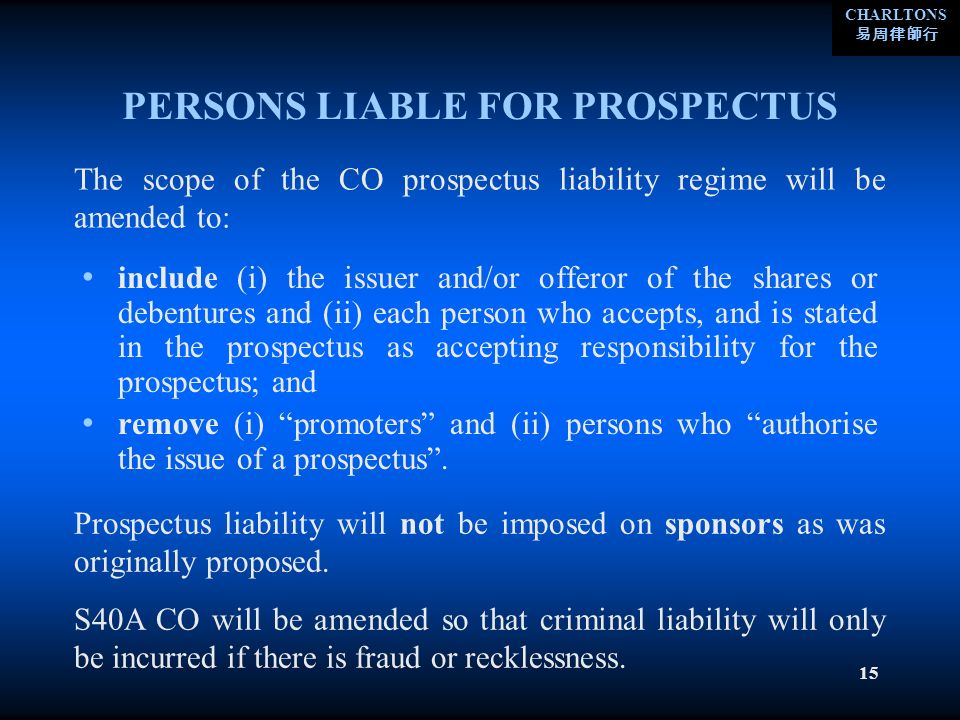 CHARLTONS 15 PERSONS LIABLE FOR PROSPECTUS include (i) the issuer and/or offeror of the shares or debentures and (ii) each person who accepts, and is