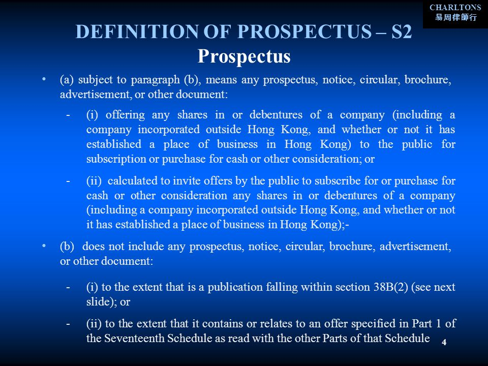 CHARLTONS 4 DEFINITION OF PROSPECTUS – S2 (a) subject to paragraph (b), means any prospectus, notice, circular, brochure, advertisement, or other docu