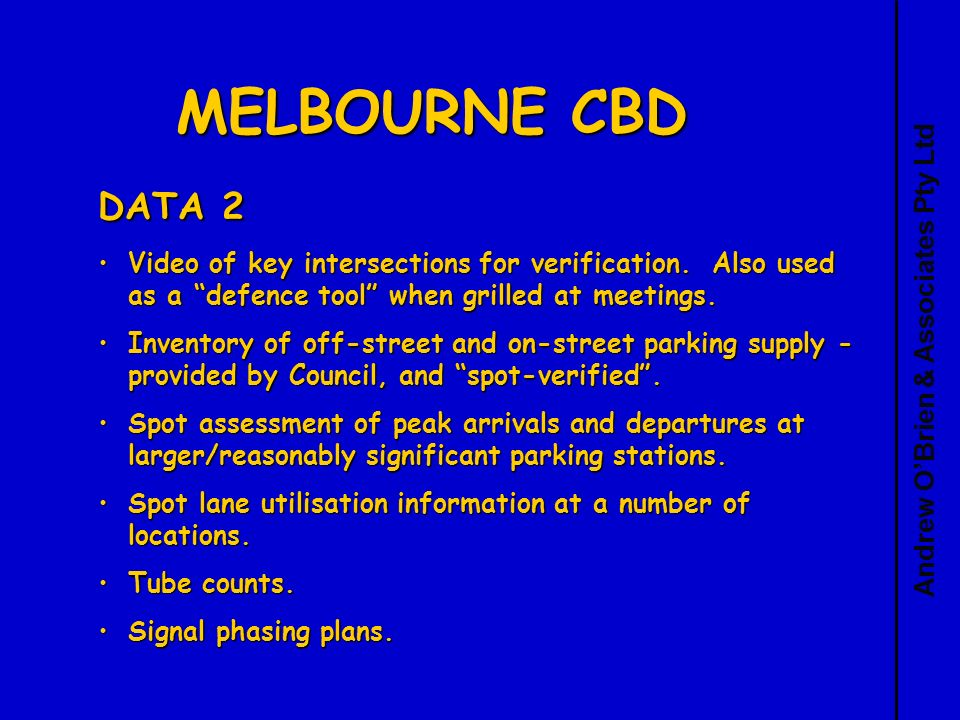 Andrew OBrien & Associates Pty Ltd MELBOURNE CBD DATA 2 Video of key intersections for verification.
