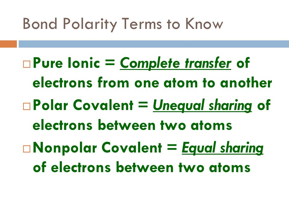 Bond Polarity Key Point #2: Bond polarity is based on differences in electronegativities of atoms forming a bond As electronegativity difference (EN)