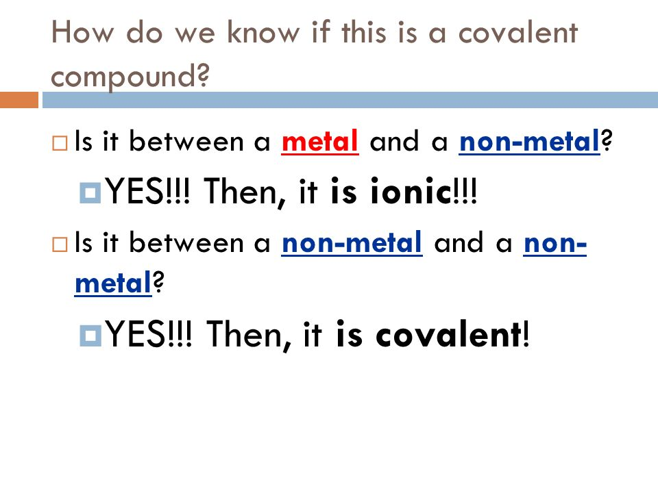 How do we know if this is a covalent compound.Is it between a metal and a non-metal.