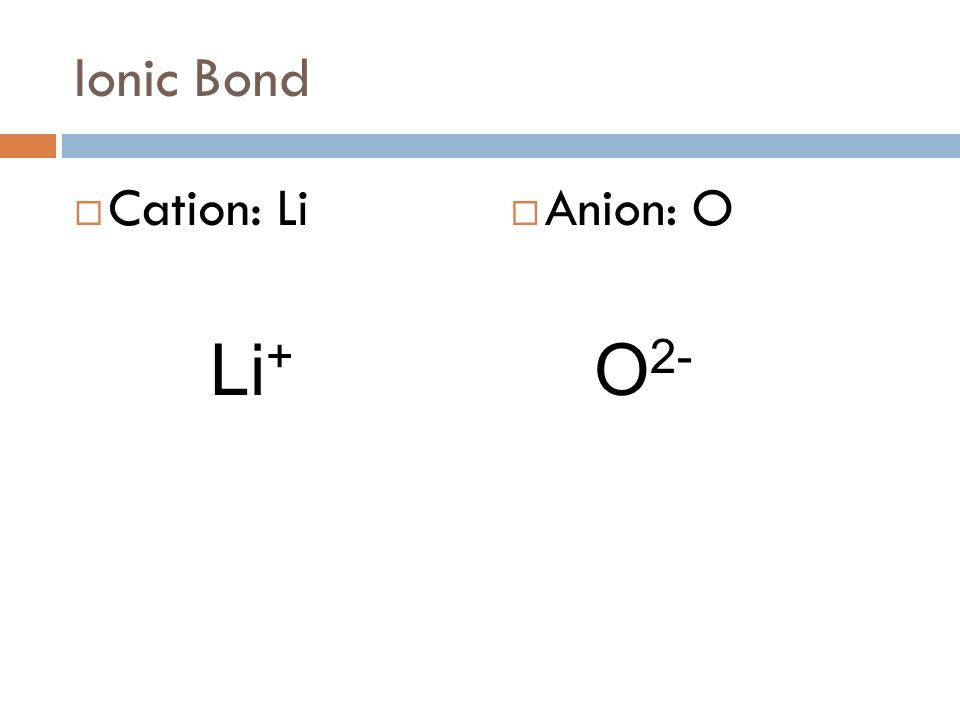 Example 1 Determine the type of bond in LiBr 1. Find electronegativity of each atom