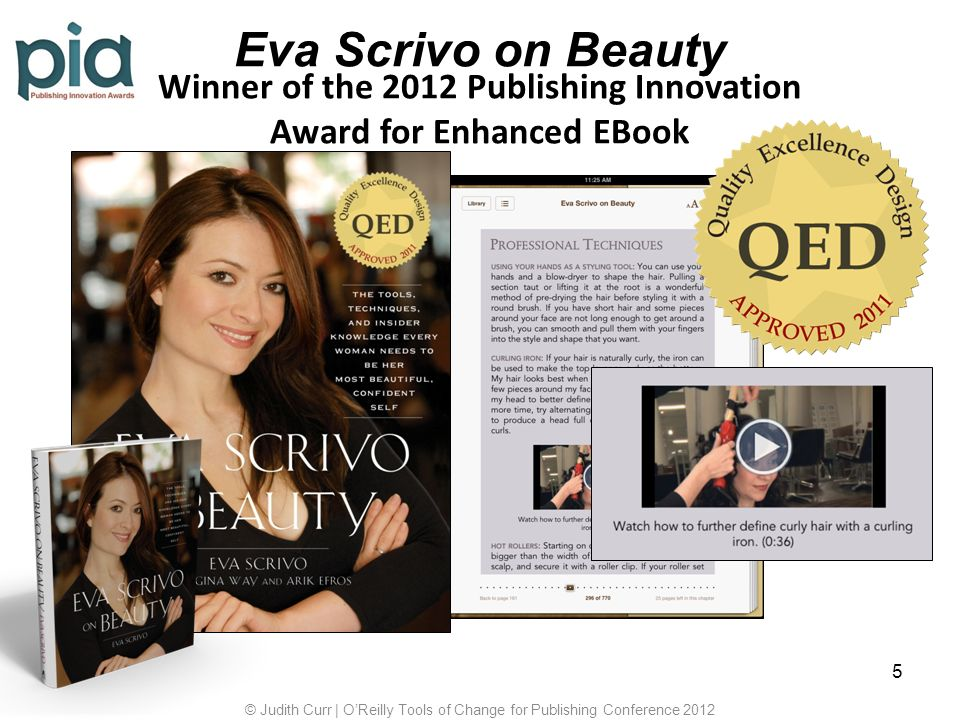 5 Eva Scrivo on Beauty Winner of the 2012 Publishing Innovation Award for Enhanced EBook © Judith Curr | OReilly Tools of Change for Publishing Conference 2012