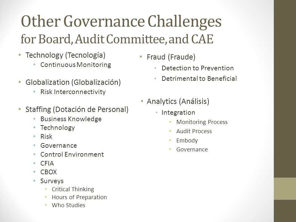 Other Governance Challenges for Board, Audit Committee, and CAE Technology (Tecnología) Continuous Monitoring Globalization (Globalización) Risk Inter