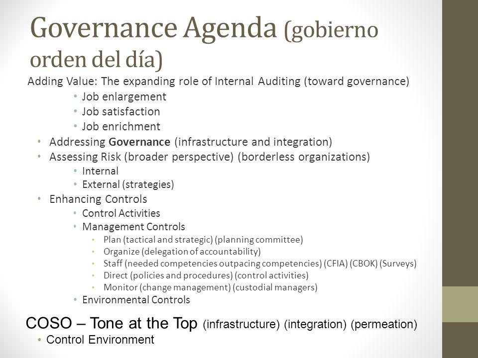 Governance Agenda (gobierno orden del día) Adding Value: The expanding role of Internal Auditing (toward governance) Job enlargement Job satisfaction