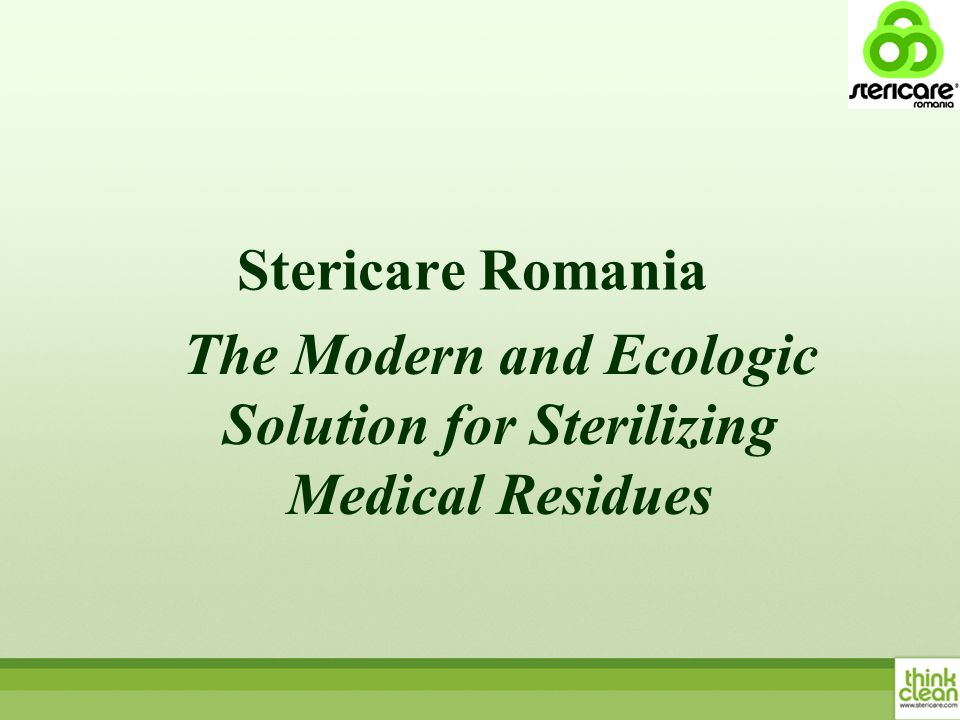 Stericare Romania The Modern and Ecologic Solution for Sterilizing Medical Residues