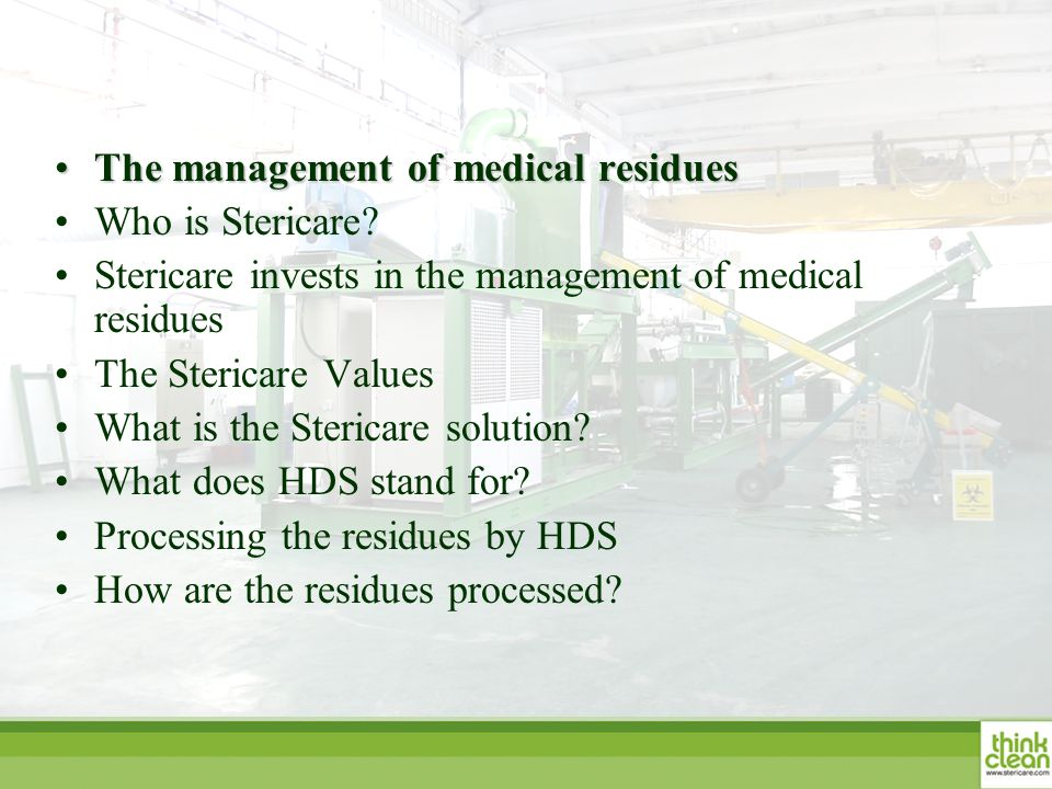 The management of medical residuesThe management of medical residues Who is Stericare? Stericare invests in the management of medical residues The Ste