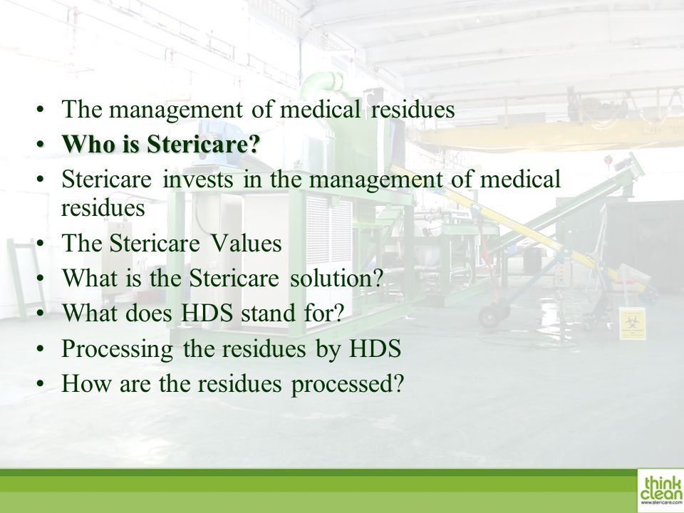 The management of medical residues Who is Stericare?Who is Stericare? Stericare invests in the management of medical residues The Stericare Values Wha