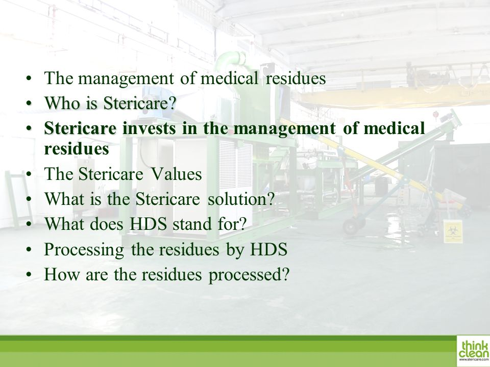 The management of medical residues Who is Stericare?Who is Stericare? StericareStericare invests in the management of medical residues The Stericare V