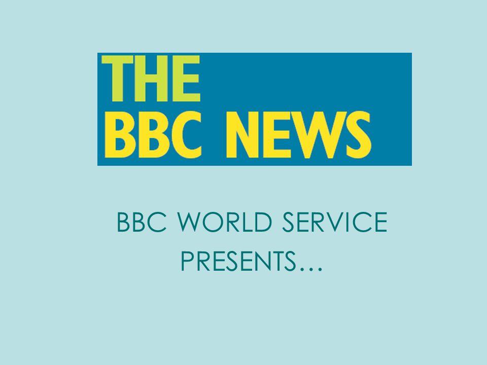 BBC WORLD SERVICE PRESENTS…