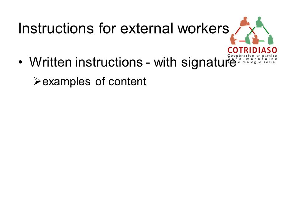 Instructions for external workers Written instructions - with signature examples of content