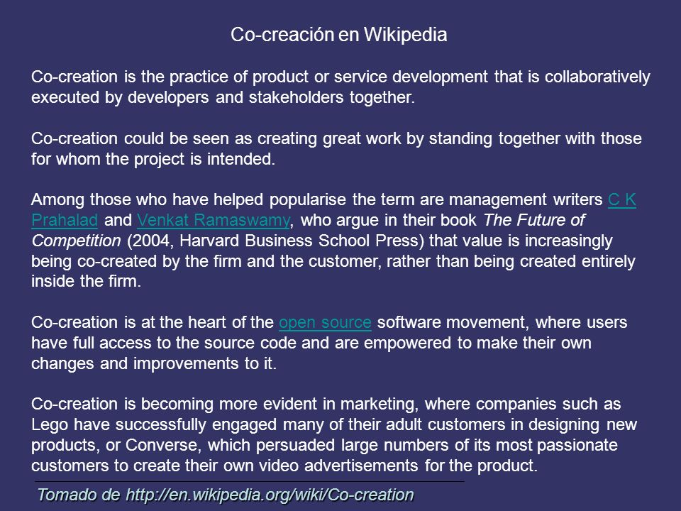 Co-creación en Wikipedia Co-creation is the practice of product or service development that is collaboratively executed by developers and stakeholders together.