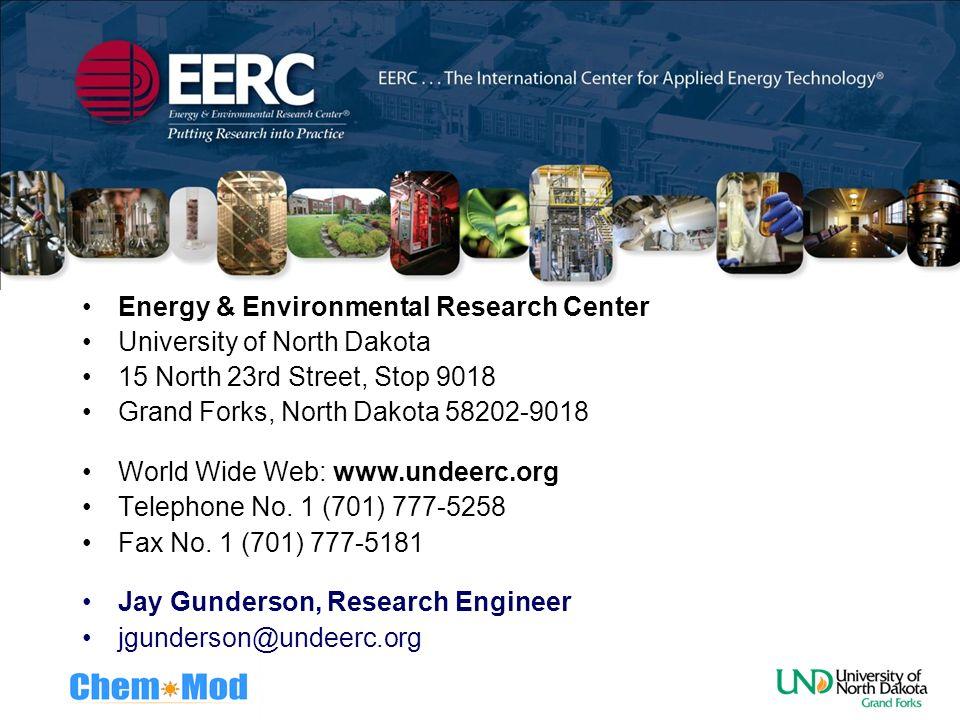 Pilot Scale Testing Energy & Environmental Research Center University of North Dakota 15 North 23rd Street, Stop 9018 Grand Forks, North Dakota 58202-