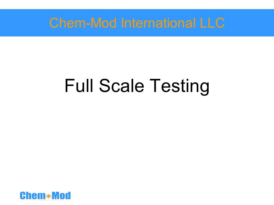 Chem-Mod International LLC Full Scale Testing