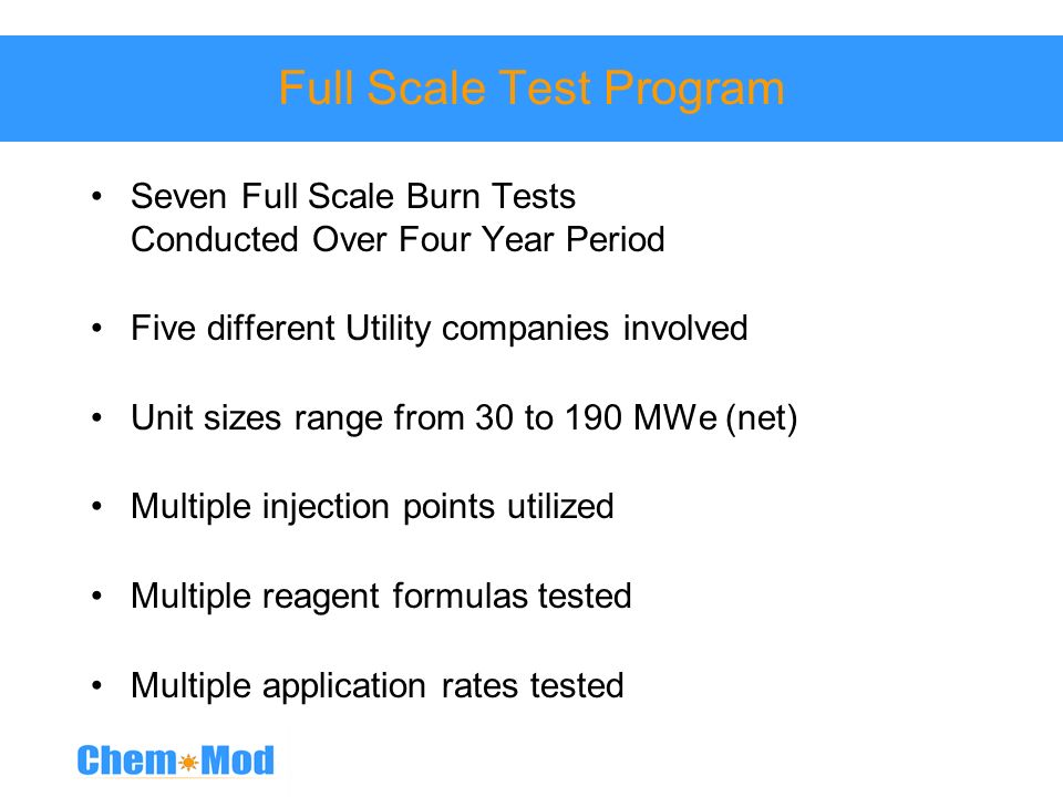 Full Scale Test Program Seven Full Scale Burn Tests Conducted Over Four Year Period Five different Utility companies involved Unit sizes range from 30