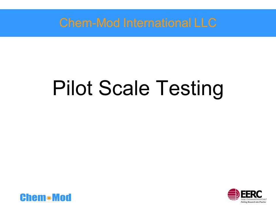 Chem-Mod International LLC Pilot Scale Testing