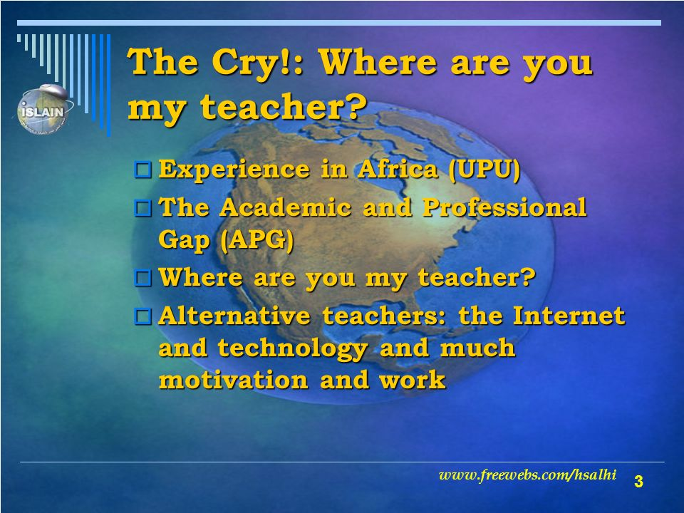 The Cry!: Where are you my teacher.