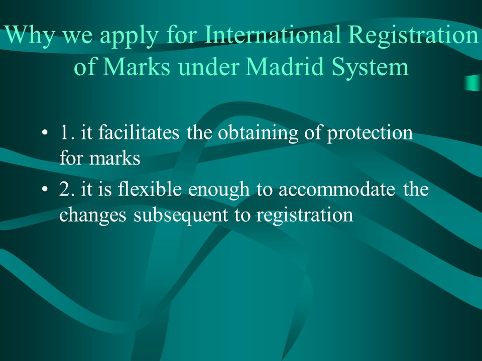Why we apply for International Registration of Marks under Madrid System 1.
