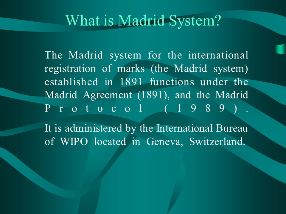 What is Madrid System.