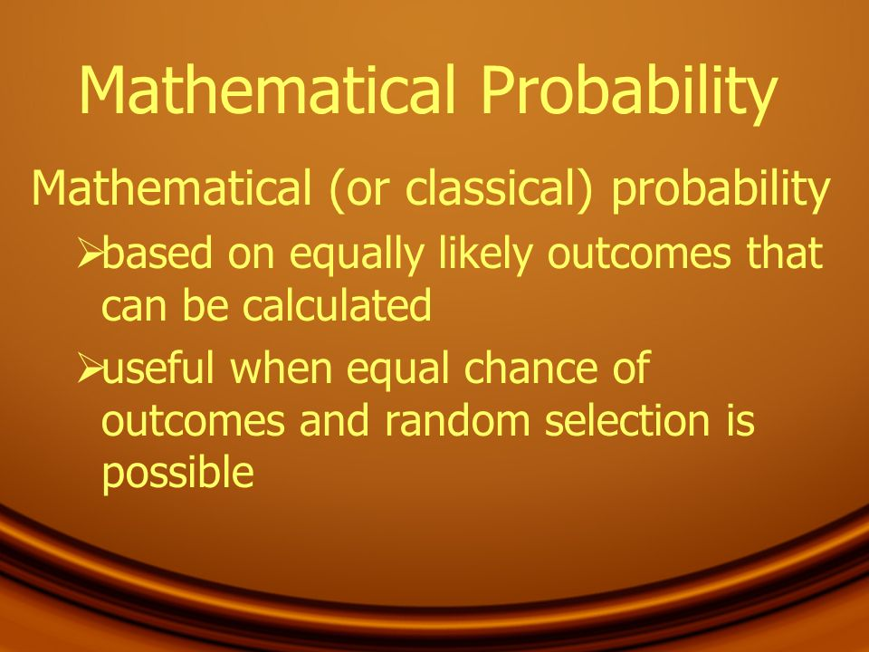 Laws of Probability The probability that an event will occur is equal to the ratio of successes to the number of possible outcomes the probability that you would flip a coin that comes up heads is one out of two or 50%
