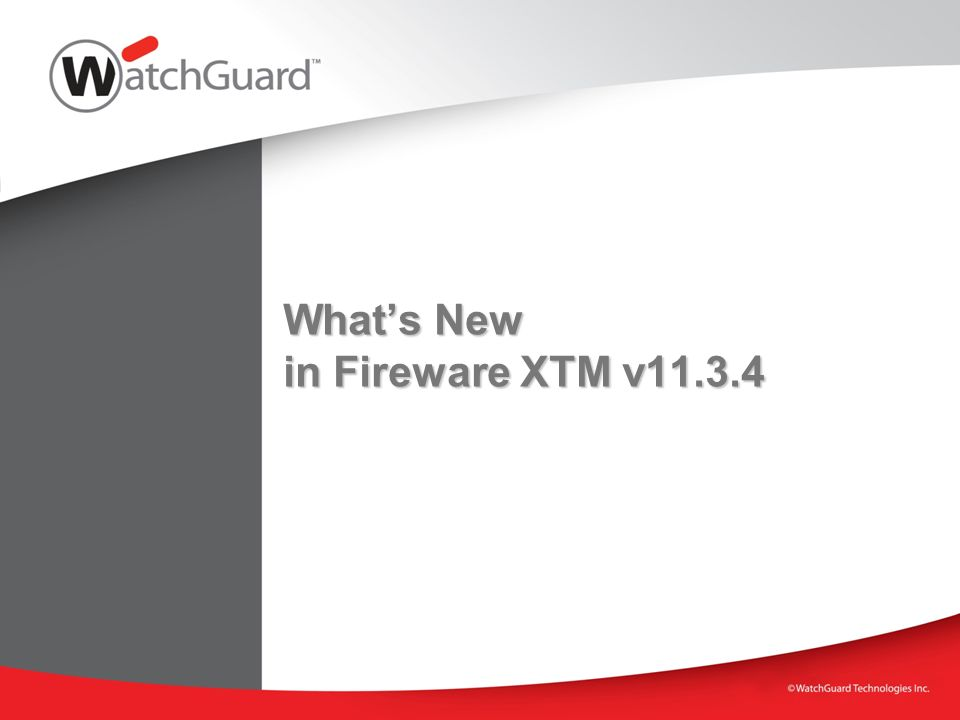 Whats New in Fireware XTM v11.3.4