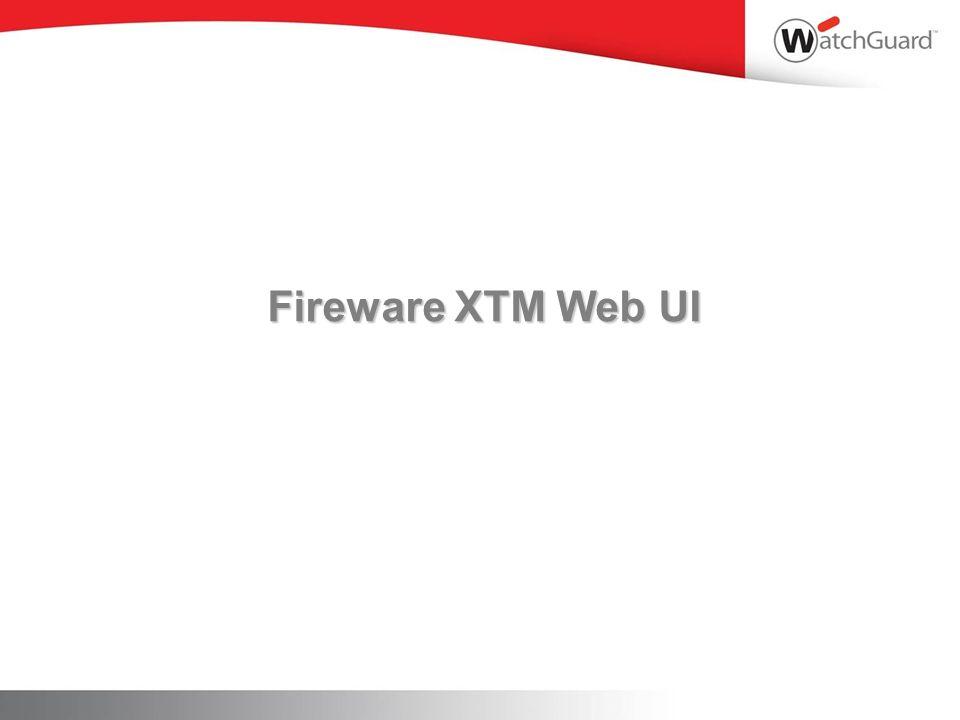 Fireware XTM Web UI