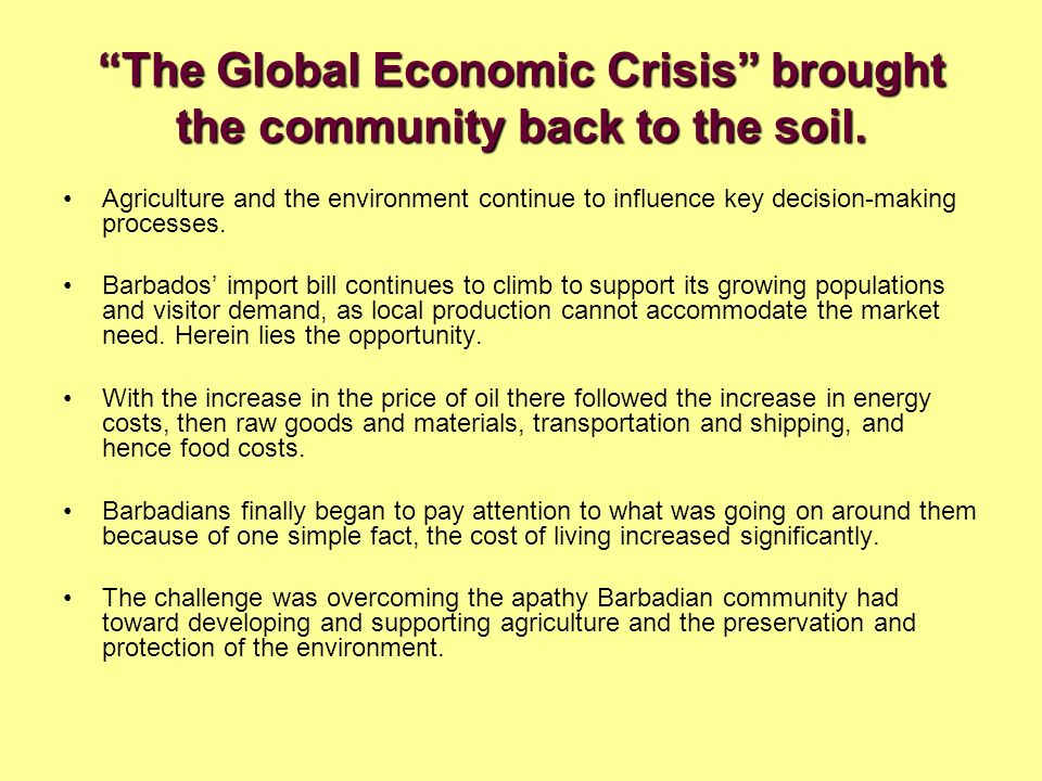 The Global Economic Crisis brought the community back to the soil.