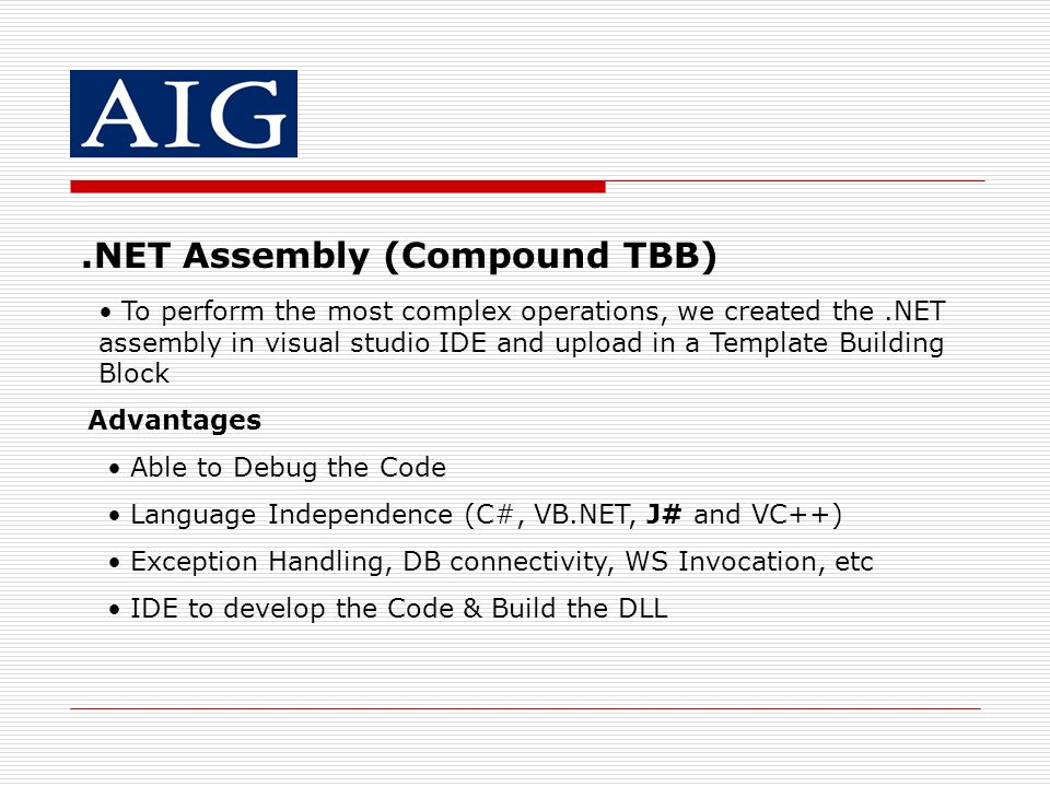 .NET Assembly (Compound TBB) To perform the most complex operations, we created the.NET assembly in visual studio IDE and upload in a Template Buildin