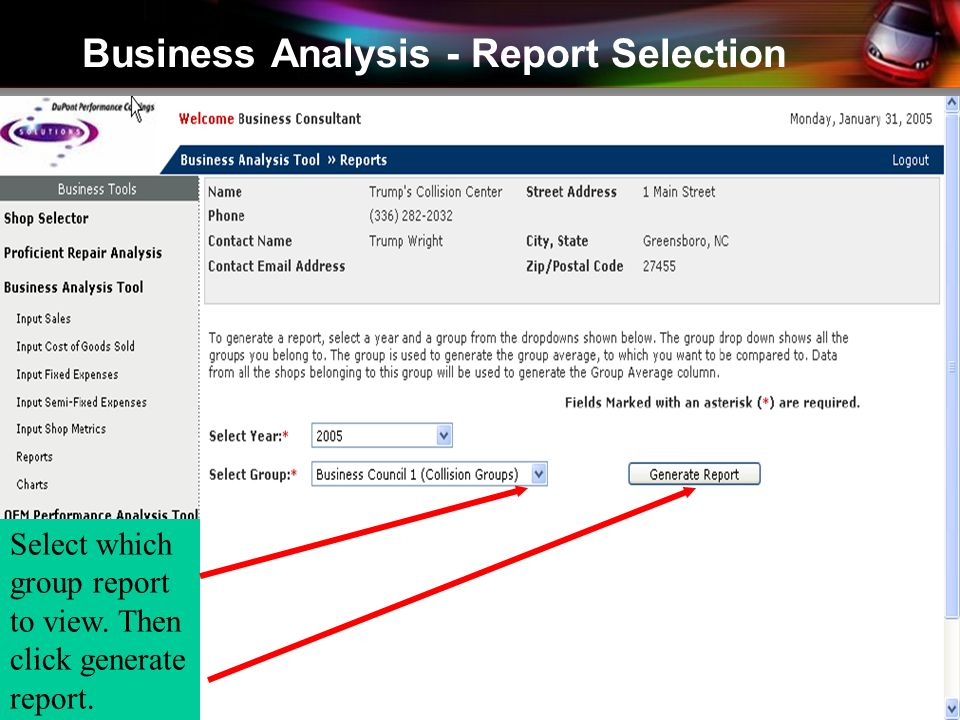 Business Analysis - Report Selection Select which group report to view. Then click generate report.
