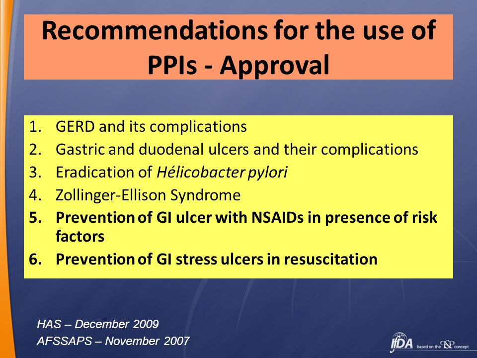 Recommendations for the use of PPIs - Approval 1.GERD and its complications 2.Gastric and duodenal ulcers and their complications 3.Eradication of Hél