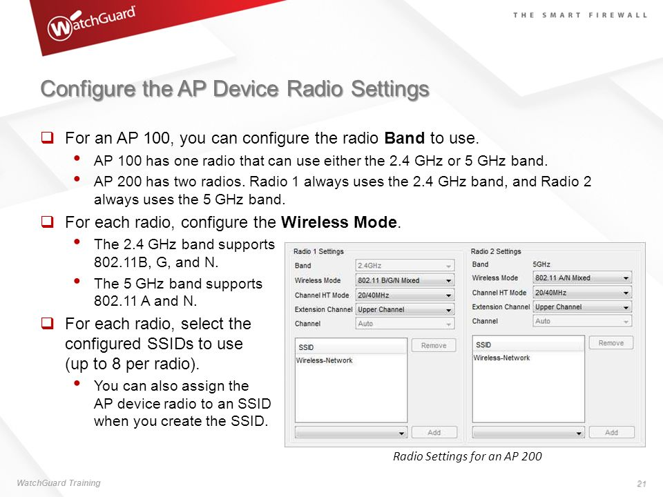 Configure the AP Device Radio Settings For an AP 100, you can configure the radio Band to use. AP 100 has one radio that can use either the 2.4 GHz or