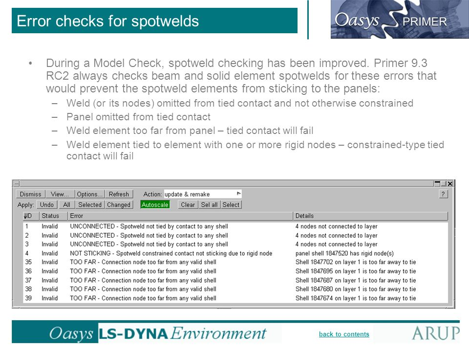 back to contents Error checks for spotwelds During a Model Check, spotweld checking has been improved.