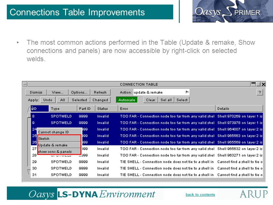 back to contents Connections Table Improvements The most common actions performed in the Table (Update & remake, Show connections and panels) are now accessible by right-click on selected welds.