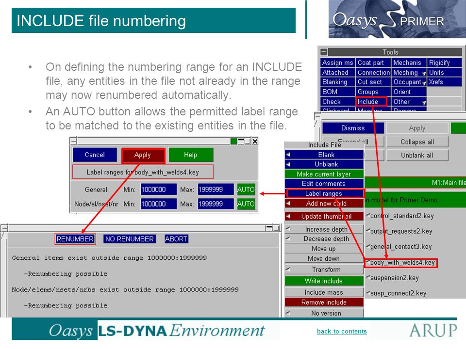 back to contents INCLUDE file numbering On defining the numbering range for an INCLUDE file, any entities in the file not already in the range may now renumbered automatically.