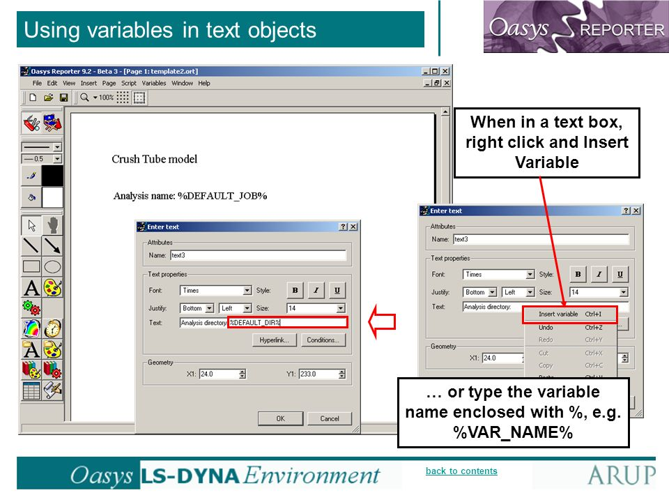 back to contents Using variables in text objects When in a text box, right click and Insert Variable … or type the variable name enclosed with %, e.g.