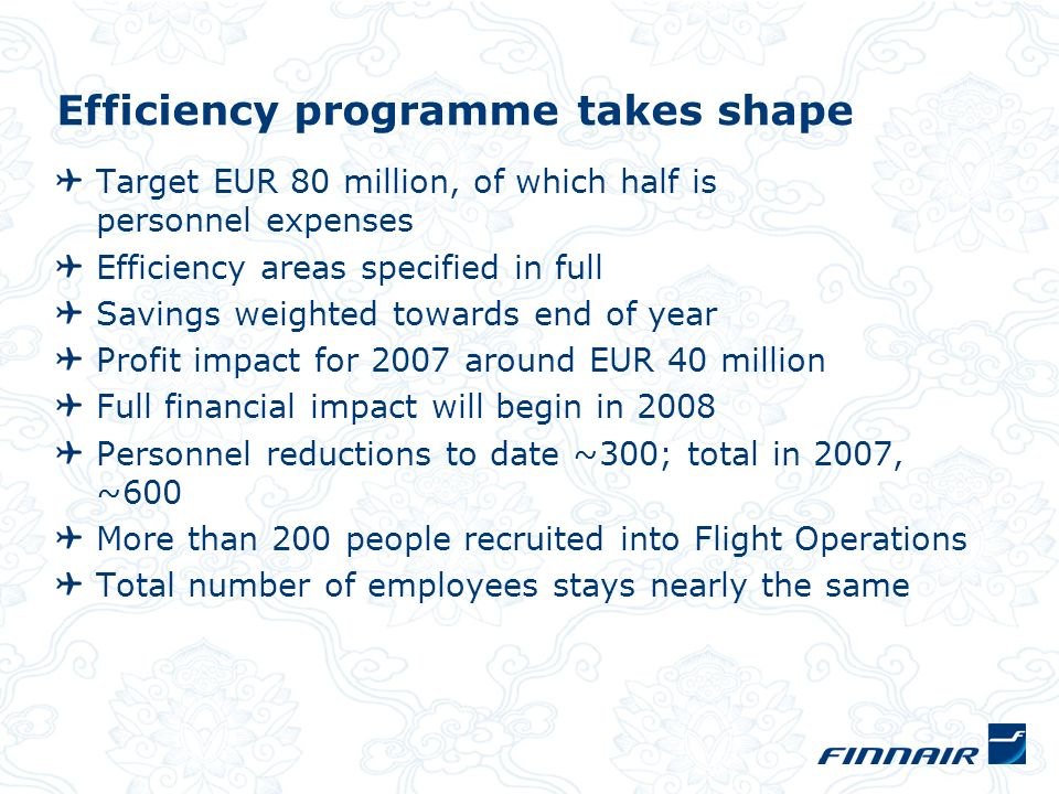 Efficiency programme takes shape Target EUR 80 million, of which half is personnel expenses Efficiency areas specified in full Savings weighted toward