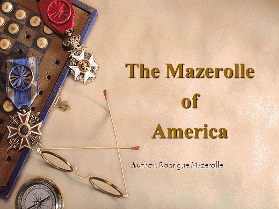 The Mazerolle ofAmerica A uthor: Rodrigue Mazerolle