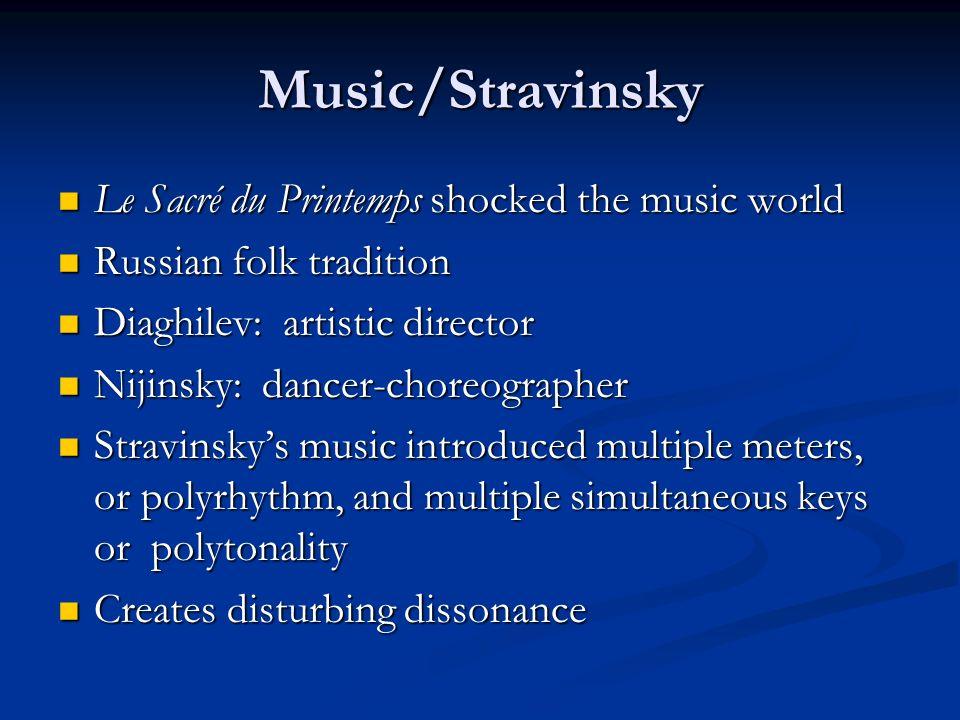 Music/Stravinsky Le Sacré du Printemps shocked the music world Le Sacré du Printemps shocked the music world Russian folk tradition Russian folk tradi
