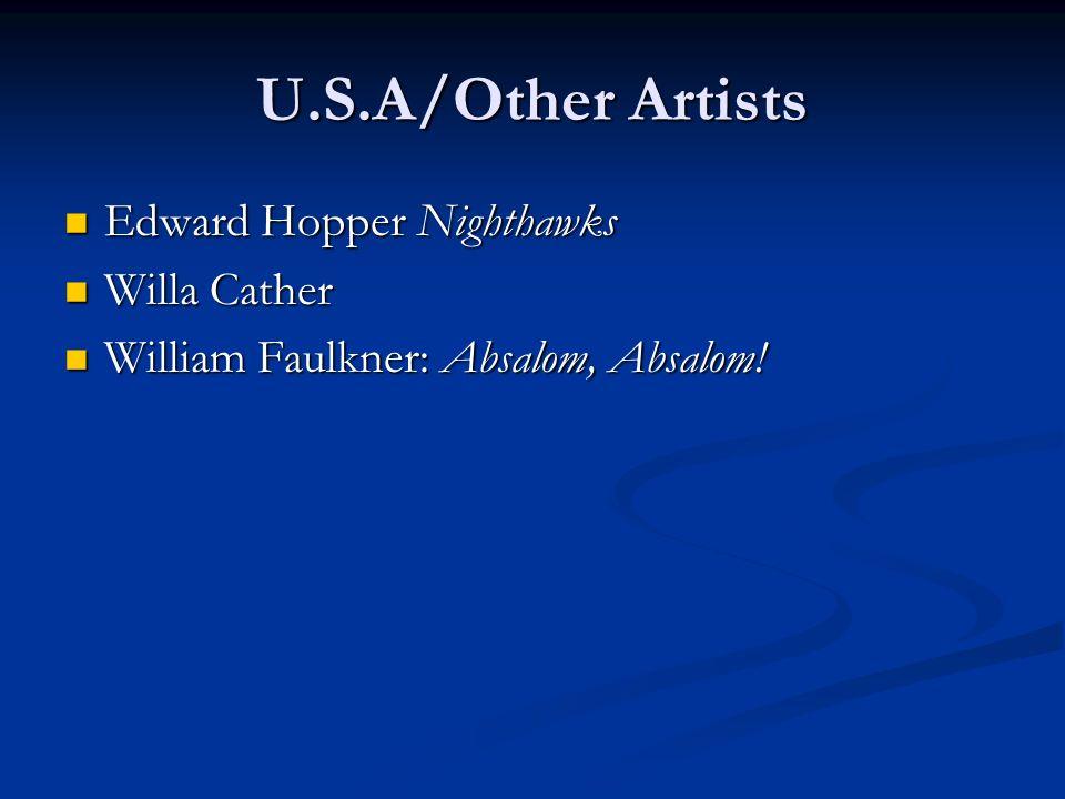 U.S.A/Other Artists Edward Hopper Nighthawks Edward Hopper Nighthawks Willa Cather Willa Cather William Faulkner: Absalom, Absalom! William Faulkner: