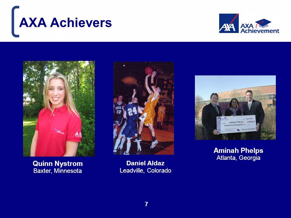 AXA Achievers Quinn Nystrom Baxter, Minnesota Daniel Aldaz Leadville, Colorado Aminah Phelps Atlanta, Georgia 7