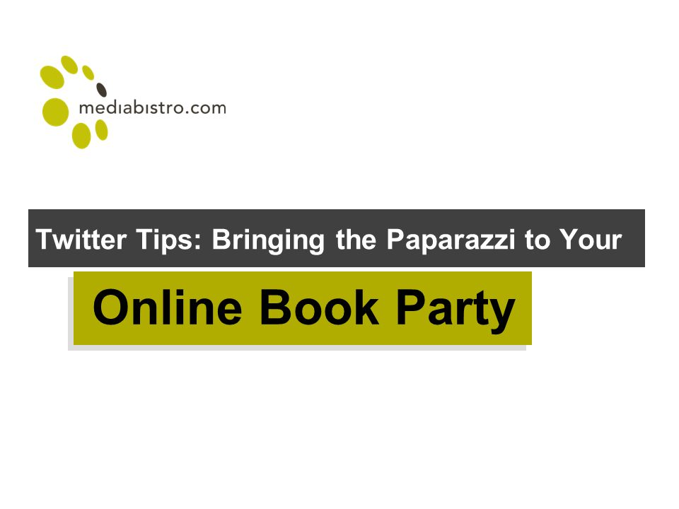 Twitter Tips: Bringing the Paparazzi to Your Online Book Party