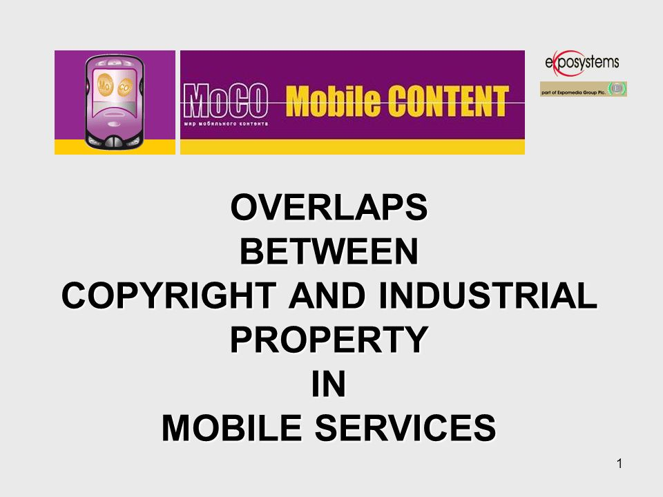 1 OVERLAPSBETWEEN COPYRIGHT AND INDUSTRIAL PROPERTY IN MOBILE SERVICES