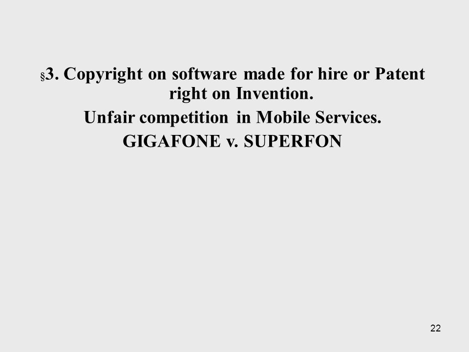 22 § 3. Copyright on software made for hire or Patent right on Invention.