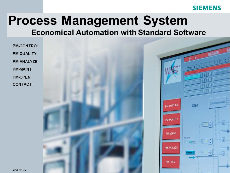 © Siemens AG 2008 - Subject to modifications WinCC Competence Center Mannheim 2008-04-30Slide 1 Process Management System Economical Automation with S