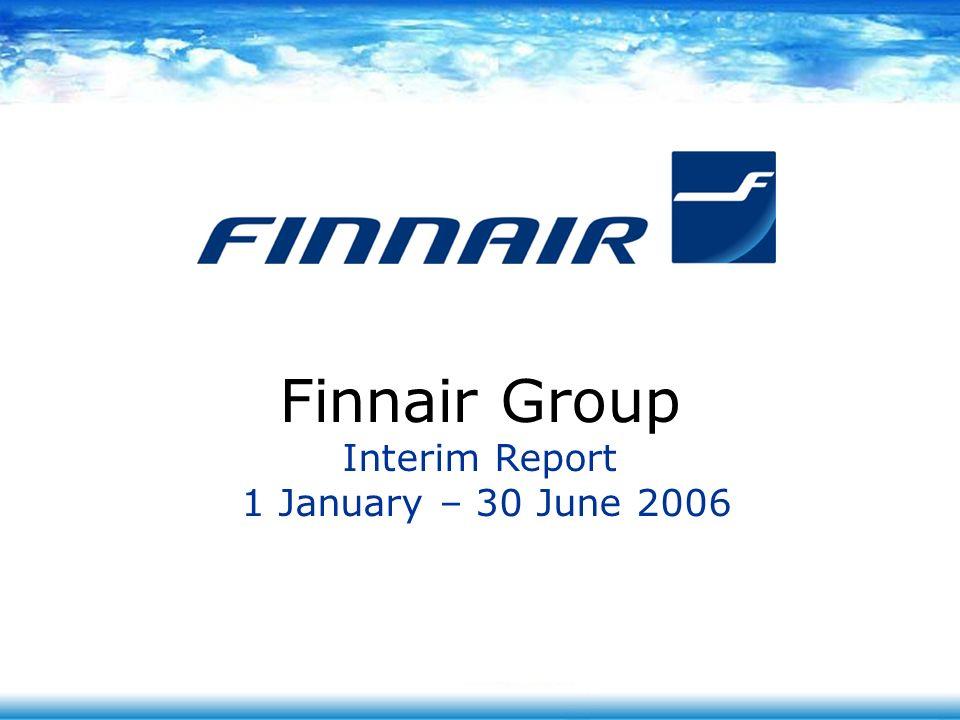 Finnair Group Interim Report 1 January – 30 June 2006